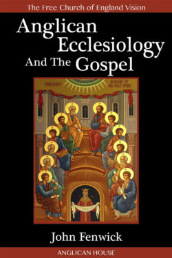 book cover of anglican ecclesiology and the gospel by john fenwick