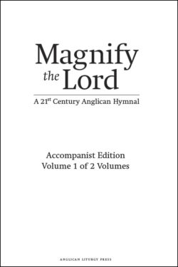 book cover of magnify the lord a 21st century anglican hymnal two volume accompanist edition