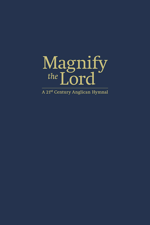 book cover of magnify the lord a 21st century anglican hymnal