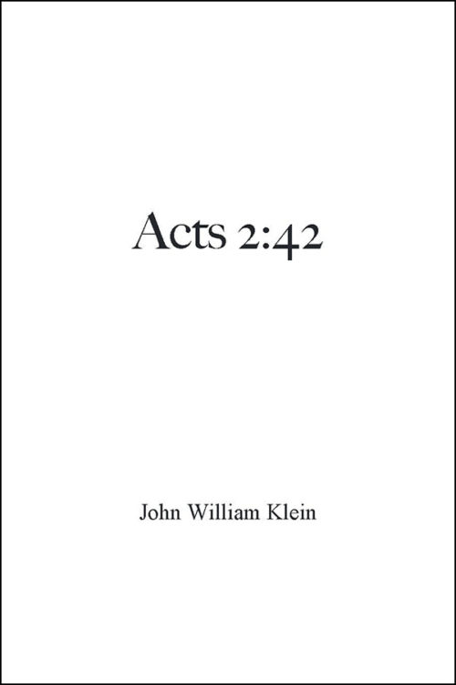book cover of acts 2:42 by john william klein