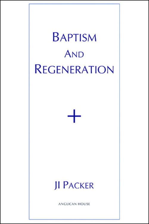 book cover of baptism and regeneration by ji packer