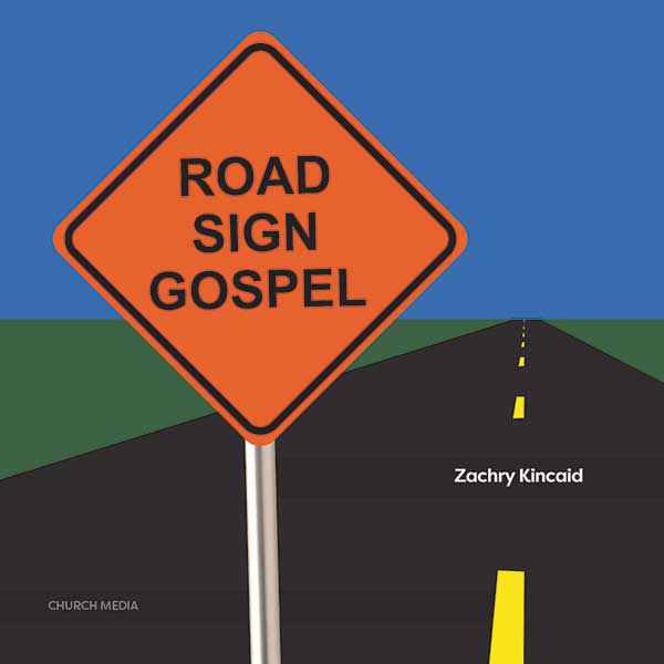book cover of road sign gospel by zachry kincaid